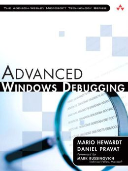 Advanced Windows Debugging [Addison-Wesley Microsoft Technology Series]