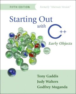 Starting Out with C++: Early Objects (Formerly Alternate Edition)