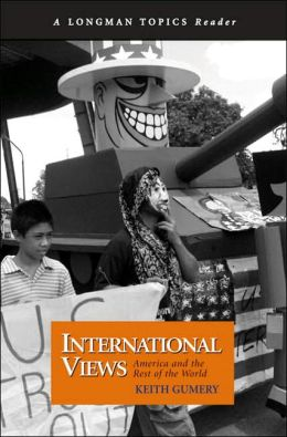International Views: America and the Rest of the World (A Longman Topics Reader)