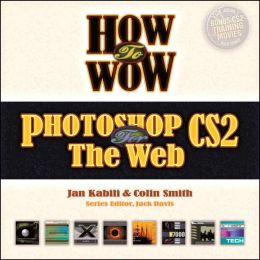 How to Wow Photoshop CS2 for the Web