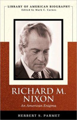 Richard M. Nixon: An American Enigma