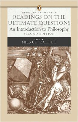 Readings on the Ultimate Questions: An Introduction to Philosophy (Penguin Academics Series)