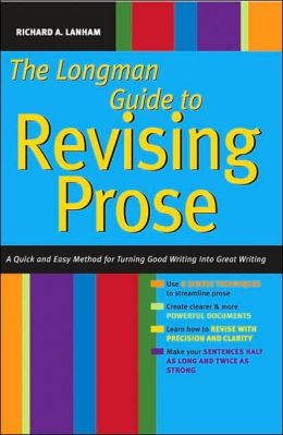 Longman Guide to Revising Prose: A Quick and Easy Method for Turning Good Writing into Great Writing