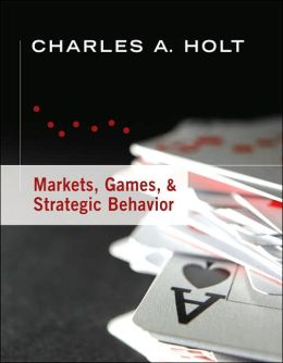 Markets, Games, and Strategic Behavior