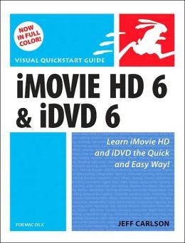 iMovie HD 6 & iDVD 6 for Mac OS X (Visual QuickStart Guide Series)