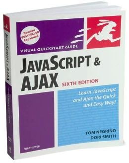 JavaScript and Ajax for the Web (Sixth Edition: Visual QuickStart Guide)