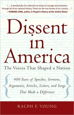 Dissent in America: The Voices That Shaped a Nation