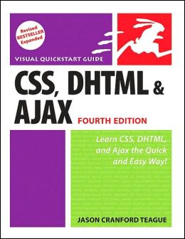 CSS, DHTML and Ajax: Visual QuickStart Guide