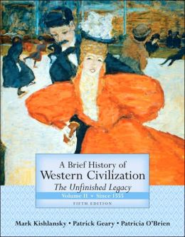 Brief History of Western Civilization: The Unfinished Legacy, Volume II (since 1555)