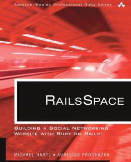 RailsSpace: Building a Social Networking Website with Ruby on Rails