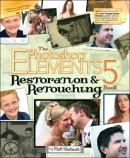 Photoshop Elements 5 Restoration and Retouching Book