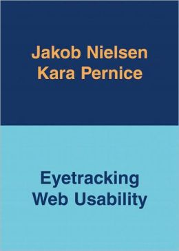 Eyetracking Web Usability (Voices That Matter Series)