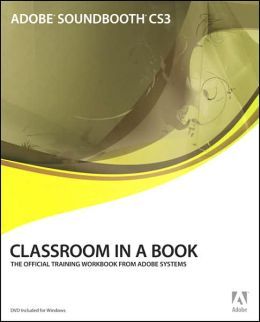 Adobe Soundbooth CS3 Classroom in a Book