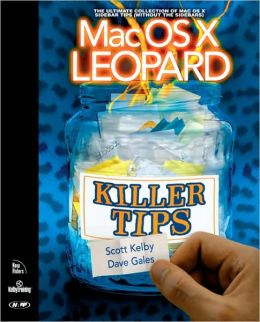 Mac OS X Leopard Killer Tips (Killer Tips Series)