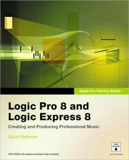 Logic Pro 8 and Logic Express 8 (Apple Pro Training Series)