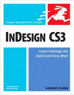 InDesign CS3 for Macintosh and Windows: Visual QuickStart Guide [Visual QuickStart Guide Series]