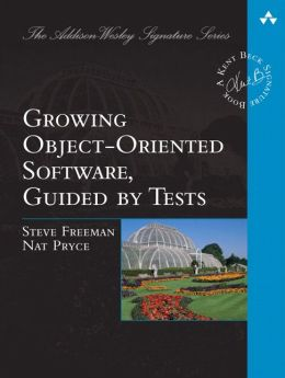 Growing Object-Oriented Software, Guided by Tests (Addison-Wesley Signature Series)