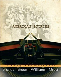American Stories: A History of the United States, Combined Volume