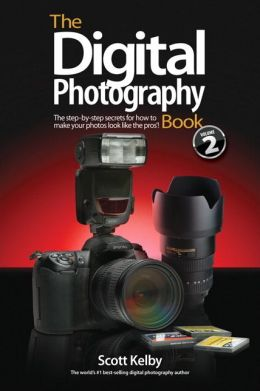 The Digital Photography Book, Volume 2: The Step-by-Step Secrets for How to Make Your Photos Look like the Pros