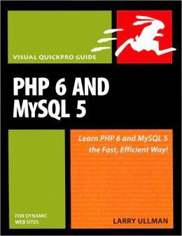 PHP 6 and MySQL 5 for Dynamic Web Sites (Visual QuickPro Guide Series)