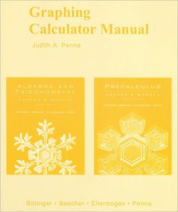 Graphing Calculator Manual for Algebra / Trigonometry