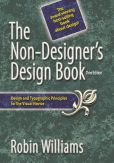 Book Cover Image. Title: The Non-Designer's Design Book:  Design and Typographic Principles for the Visual Novice, Author: Robin Williams
