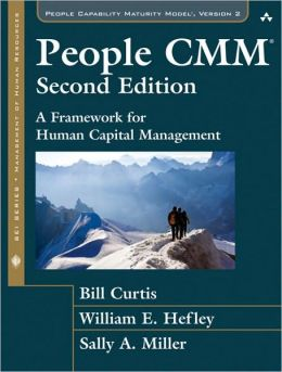 People CMM: A Framework for Human Capital Management (SEI Series in Software Engineering Series)