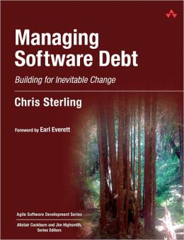 Managing Software Debt: Building for Inevitable Change