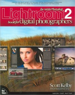 The Adobe Photoshop Lightroom 2 Book for Digital Photographers (Voices That Matter Series)