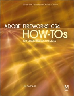 Adobe Fireworks CS4 How-Tos: 100 Essential Techniques (How-Tos Series)