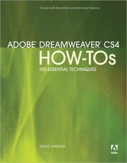 Adobe Dreamweaver CS4 How-Tos: 100 Essential Techniques