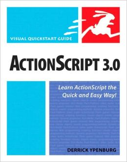 Actionscript 3.0: (Visual QuickStart Guide Series)