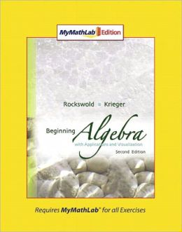 Beginning Algebra with Applications & Visualization, MyMathLab Edition