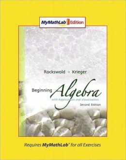 Beginning Algebra with Applications & Visualization, MyMathLab Edition