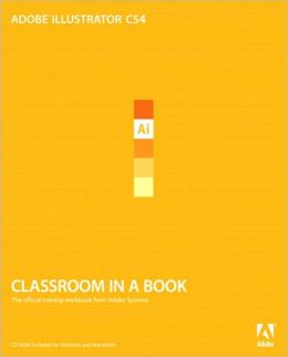 Adobe Illustrator CS4 Classroom in a Book Series