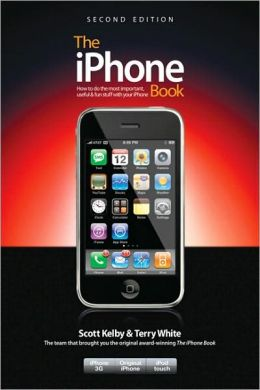 The iPhone Book: How to Do the Most Important, Useful & Fun Stuff with Your iPhone