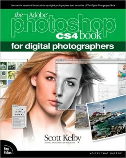 The Adobe Photoshop CS4 Book for Digital Photographers (Voices That Matter Series)