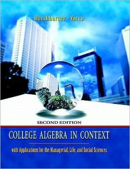 College Algebra in Context with Applications for the Managerial, Lifed Social Sciences Value Package (Includes Student's Solutions Manual)