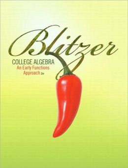 College Algebra: An Early Functions Approach