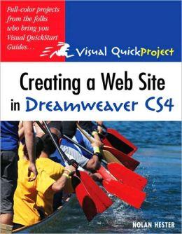 Creating a Web Site in Dreamweaver CS4: Visual QuickProject Guide (Visual QuickProject Guide Series)