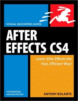 Visual QuickPro Guide: After Effects CS4 for Windows and Macintosh (Visual QuickPro Guide Series)