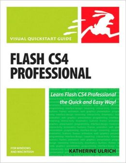 Flash CS4 Professional for Windows and Macintosh: Visual QuickStart Guide (Visual QuickStart Guide Series)