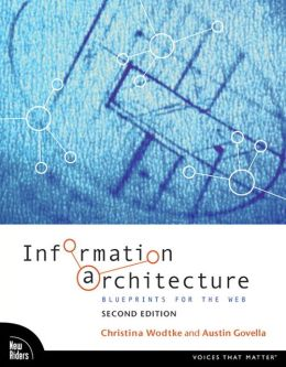 Information Architecture: Blueprints for the Web (Voices That Matter Series)
