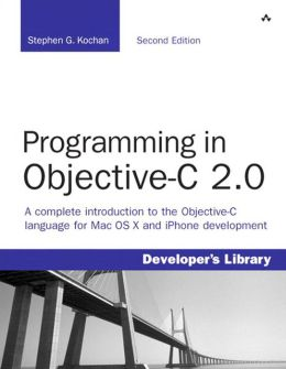 Programming in Objective-C 2.0 (Developer's Library Series)