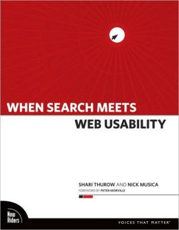 When Search Meets Web Usability (Voices That Matter Series)
