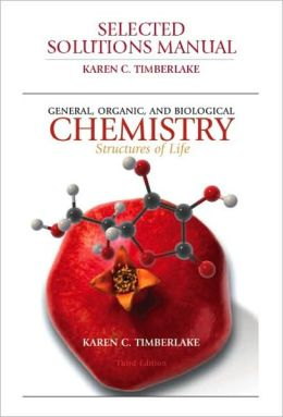 Selected Solutions Manual for General, Organic, and Biological Chemistry for General, Organic, and Biological Chemistry: Structures of Life