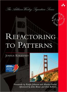Refactoring to Patterns (The Addison-Wesley Signature Series)