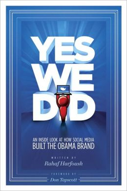 Yes We Did! An Inside Look at How Social Media Built the Obama Brand (Voices That Matter Series)
