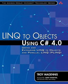 LINQ to Objects Using C# 4.0: Using and Extending LINQ to Objects and Parallel LINQ (PLINQ) (Addison-Wesley Microsoft Technology Series)