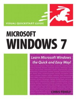 Microsoft Windows 7 (Visual QuickStart Guide Series)